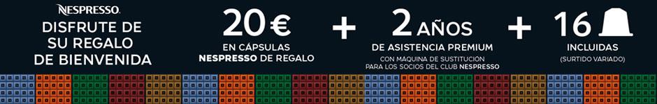 20€ EN CÁPSULAS + 2 AÑOS DE ASISTENCIA PREMIUM CON TU CAFETERA NESPRESSO